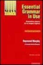 ESENTIAL GRAMMAR IN USE: GRAMATICA BASICA DE LA LENGUA INGLESA (R ESPUESTAS EN CASTELLANO)