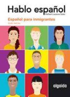 HABLO ESPAÑOL: ESPAÑOL PARA INMIGRANTES (NIVEL INICIAL)