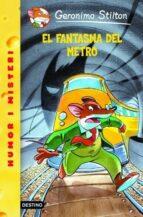 12- El fantasma del metro (GERONIMO STILTON. ELS GROCS)