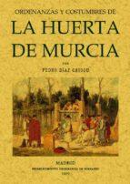 ORDENANZAS Y COSTUMBRES DE LA HUERTA DE MURCIA (ED. FACSIMIL DE L A ED. DE: MADRID: ESTAB. TIP. DE FORTANET, 1889)