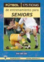 Fútbol. 175 Fichas De Entrenamiento Para Seniors