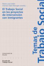 EL TRABAJO SOCIAL EN LOS PROYECTOS DE INTERVENCIÓN CON INMIGRANTES (EBOOK)