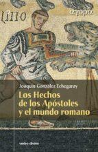 LOS HECHOS DE LOS APOSTOLES Y EL MUNDO ROMANO (EBOOK)