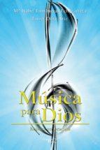MÚSICA PARA DIOS (EBOOK)