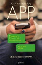 Generación App: Entender y formar a los adolescentes en la era digital