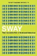 SWAY. THE IRRESISTIBLE PULL OF IRRATIONAL BEHAVIOUR
