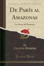 De París al Amazonas: Las Fieras del Putumayo (Classic Reprint)
