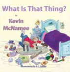 WHAT IS THAT THING (EBOOK)