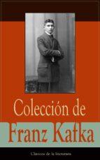 Colección de Franz Kafka: Clásicos de la literatura