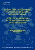 ESTUDIOS SOBRE LA BIODIVERSIDAD DE LA REGIÓN DE BAHÍA HONDA, VERAGUAS, PANAMÁ (STUDIES ON THE BIODIVERSITY OF THE BAHÍA HONDA REGIÓN, VERAGUAS, PANAMA) (EBOOK)