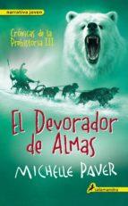 El devorador de almas: Crónicas de la prehistoria III (Narrativa Joven)