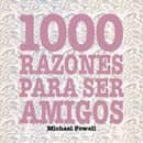 1000 RAZONES PARA SER AMIGOS