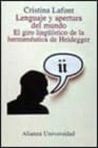 LENGUAJE Y APERTURA DEL MUNDO: EL GIRO LINGÜISTICO DE LA HERMENEU TICA DE HEIDEGGER