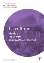 La cultura. México (1880-1930)