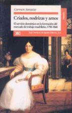 CRIADOS, NODRIZAS Y AMOS: EL SERVICIO DOMESTICO EN LA FORMACION DEL MERCADO DE TRABAJO MADRILEÑO, 1758-1868