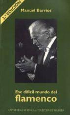 ESE DIFICIL MUNDO DEL FLAMENCO (3ª ED.)