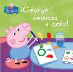 ¡GEORGE EMPIEZA EL COLE! (PEPPA PIG. PRIMERAS LECTURAS 8) (EBOOK)