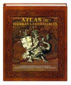 30742 ATLAS DE TIERRAS LEGENDARIAS