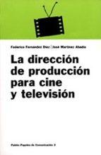 LA DIRECCION DE PRODUCCION PARA CINE Y TELEVISION