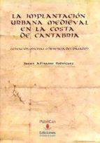 LA IMPLANTACION URBANA MEDIEVAL EN LA COSTA DE CANTABRIA