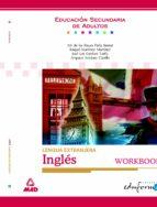 LENGUA EXTRANJERA, INGLES WORKBOOK PARA EDUCACION SECUNDARIA DE A DULTOS