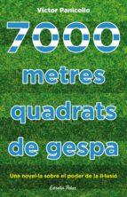 7000 METRES QUADRATS DE GESPA