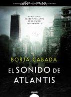 El sonido de atlantis (Algaida Literaria - Premio Logroño De Novela)