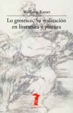 Lo grotesco. Su realización en literatura y pintura (La balsa de la Medusa nº 174)