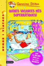 24- Quines vacances més superràtiques! (GERONIMO STILTON. ELS GROCS)