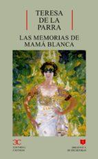 Las memorias de Mamá Blanca                                                     . (BIBLIOTECA DE ESCRITORAS. B/E.)