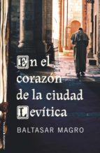 En el corazón de la ciudad levítica (Novela Historica (roca))