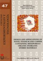DESIGN AND APPLICATIONS OF NOVEL TITANIUM AND COPPER CONTAINING MESOPOROUS ORGANIC-INORGANIC HYBRID MATERIALS (EBOOK)