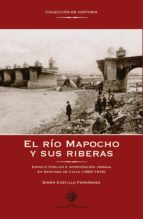 EL RÍO MAPOCHO Y SUS RIBERAS (EBOOK)