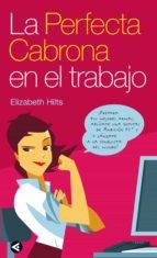 LA PERFECTA CABRONA EN EL TRABAJO (EBOOK)