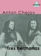 Tres hermanas (El gran teatro del Mundo)