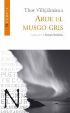 Arde el musgo gris (Letras Nórdicas nº 6)