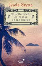 AQUELLA NOCHE EN EL MAR DE LAS INDIAS