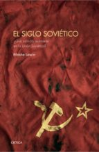 El siglo soviético: ¿Qué sucedió realmente en la Unión Soviética? (Memoria Crítica)
