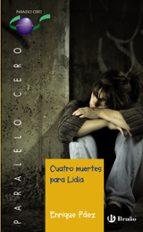 Cuatro muertes para Lidia (Castellano - Bruño - Paralelo Cero)