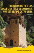 Itineraris per les esglésies i els eremitoris rupestres de Catalunya (Arxiu Bibliogràfic Excursionista)