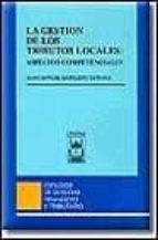 LA GESTION DE LOS TRIBUTOS LOCALES: ASPECTOS COMPETENCIALES