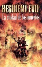 LA CIUDAD DE LOS MUERTOS (RESIDENT EVIL; 3)