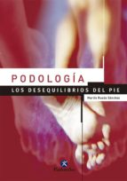PODOLOGIA: LOS DESEQUILIBRIOS DEL PIE