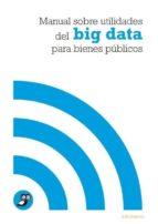 Manual sobre utilidades del big data para bienes públicos