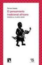 EL PENSAMIENTO TRADICIONAL AFRICANO: REGRESO AL PLANETA NEGRO