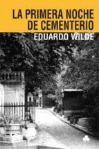LA PRIMERA NOCHE DE CEMENTERIO Y OTROS TEXTOS (EBOOK)