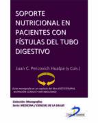 SOPORTE NUTRICIONAL EN PACIENTES CON FISTULAS DEL TUBO DIGESTIVO (EBOOK)