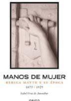 MANOS DE MUJER: REBECA MATTE Y SU EPOCA