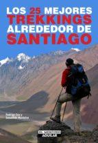 LOS 25 MEJORES TREKKINGS ALREDEDOR DE SANTIAGO (EBOOK)