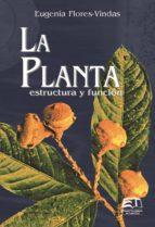 La planta: estructura y función